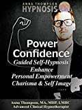 Power Confidence Guided Self Hypnosis, Enhance Personal Empowerment, Charisma & Self Image