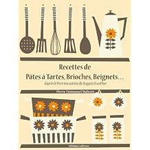 Recettes de Pâtes à Tartes, Brioches, Beignets… (Les recettes d'Auguste Escoffier t. 26) (French Edition)