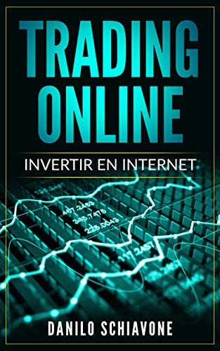 TRADING ONLINE: Invertir en Internet por Danilo Schiavone