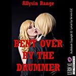 Bent Over by the Drummer: A Tale of Rough Stranger Sex: College Girls Bent Over, Book 1 | Allysin Range