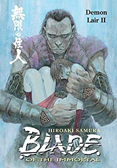Blade of the Immortal Volume 21: Demon Lair II by [Samura, Hiroaki]