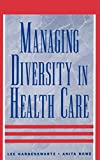 img - for Managing Diversity in Health Care: Proven Tools and Activities for Leaders and Trainers (Jossey Bass/Aha Press Series) by Lee Gardenswartz (1998-05-15) book / textbook / text book