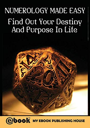 Numerology Made Easy: Find Out Your Destiny and Purpose in Life (Best Numerology Number For Marriage)