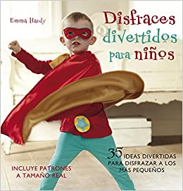 Disfraces divertidos para ninos / Cute and Easy Costumes for Kids: 35 Ideas divertidas para disfrazar a los mas pequenos / 35 Fun Dressing Up Ideas For ...