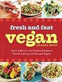Fresh and Fast Vegan, Amanda Grant, 0738214299
