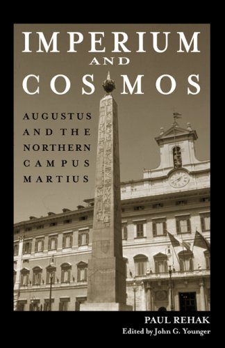 Imperium and Cosmos: Augustus and the Northern Campus Martius (Wisconsin Studies in Classics) by Paul Rehak - In Shopping Wisconsin Malls