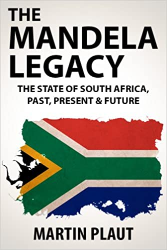 Read online The Mandela Legacy: The State of South Africa, Past, Present & Future. PDF, azw (Kindle), ePub