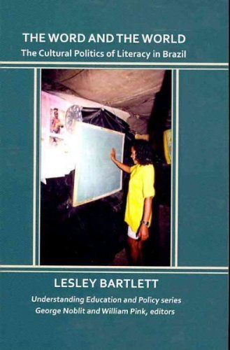 The Word and the World: The Cultural Politics of Literacy in Brazil (Understanding Education and Policy) by Lesley Bartlett (2009-11-04)