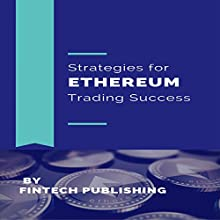 Strategies for Ethereum Trading Success Audiobook by  FinTech Publishing Narrated by Michael Hatak