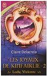 Les joyaux de Kinfairlie, Tome 2 : Lady Vivienne par Delacroix