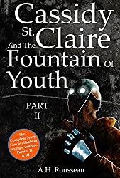 Cassidy St. Claire and the Fountain of Youth: Part II (English Edition)
