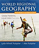 World Regional Geography Without Subregions and LaunchPad 6 Month Access Card, Pulsipher, Lydia Mihelic and Pulsipher, Alex, 1464194742