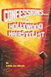 Confessions... of a Hollywood Hairstylist, Little Joe Micale, 1450536557
