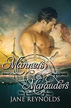 Manners & Marauders: Book 4 of The Swashbuckling Romance Series by [Myers, Heather C.]