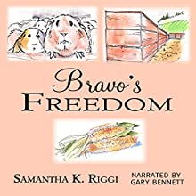Bravo's Freedom Audiobook by Samantha K. Riggi Narrated by Gary Bennett