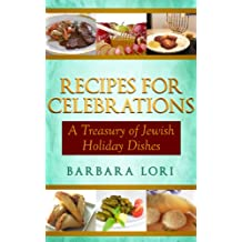 Recipes for Celebrations: A Treasury of Jewish Holiday Dishes