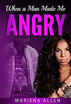 When a Man Made Me Angry by [Allen, Mariena]