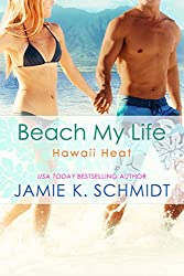 Beach My Life (Hawaii Heat Book 3)