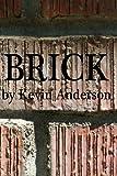 Brick, Kevin Anderson, 1440402582