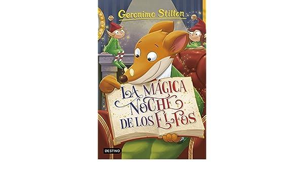 La mágica noche de los elfos: Geronimo Stilton 67