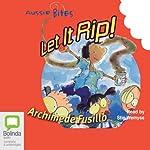 Let It Rip: Aussie Bites | Archimede Fusillo