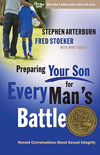 Preparing Your Son for Every Man's Battle: Honest Conversations About Sexual Integrity (The Every Man Series) (Aggressive Girls)