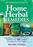 The Essential Guide to Home Herbal Remedies, Melanie Wenzel, 0778804895