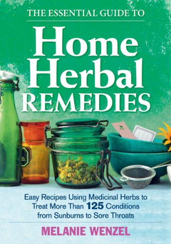 The Essential Guide to Home Herbal Remedies:
