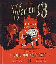 Warren 13, l'oeil qui voit tout par Will Staehle