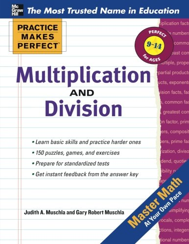 Multiplication and Division: Ages 9-14 (Practice Makes Perfect Series) ()