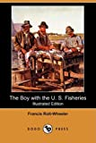The Boy with the U S Fisheries, Francis Rolt-Wheeler, 1409937402