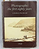 img - for PHOTOGRAPHY: THE FIRST EIGHTY YEARS. book / textbook / text book