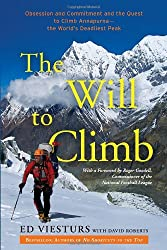 The Will to Climb: Obsession and Commitment and the Quest to Climb Annapurna--the World's Deadliest Peak