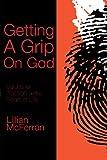 Getting a Grip on God, Lillian McFerran, 1616632682