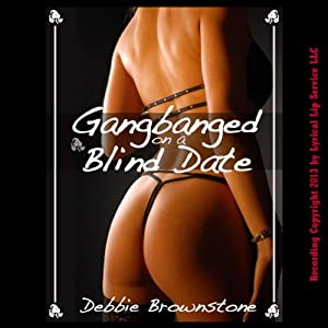 Gangbanged on a Blind Date Audiobook