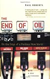 The End of Oil, Paul Roberts, 0618562117