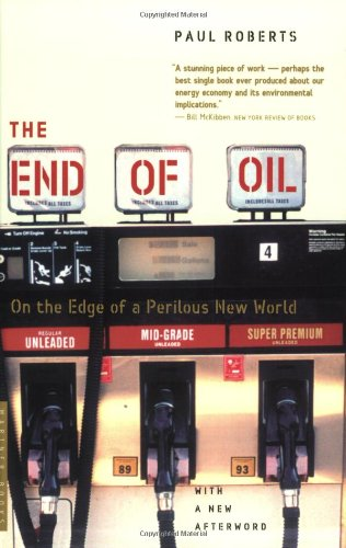 The End of Oil: On the Edge of a Perilous New World