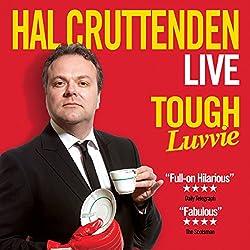 Hal Cruttenden: Tough Luvvie