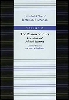Reason of Rules, The (Collected Works of James M. Buchanan, The)