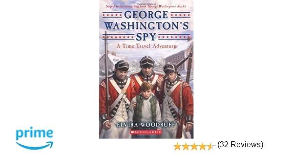 George Washington's Spy (Time Travel Adventures): Elvira Woodruff ...