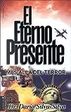 El Eterno Presente, Mas Alla Del Terror, Dario Silva and Dario Silva-Silva, 082973516X