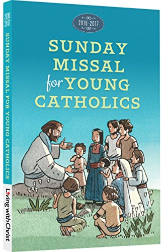 2016-2017 Living with Christ Sunday Missal for Young Catholics (Children's Missal US Version)