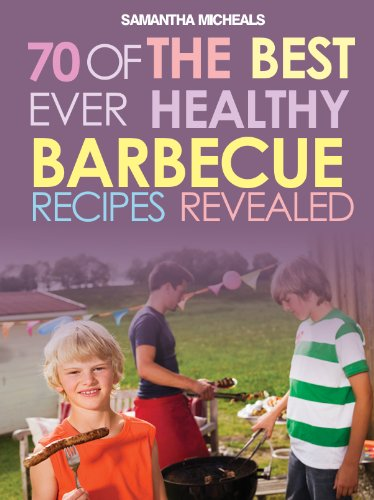 BBQ Recipe Book: 70 Of The Best Ever Healthy Barbecue -
