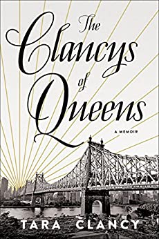 The Clancys of Queens: A Memoir by [Clancy, Tara]