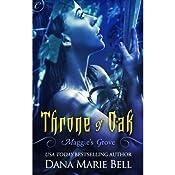 Throne of Oak: Maggie's Grove, Book 2 | Dana Marie Bell