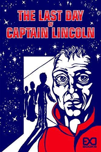 The Last Day of Captain Lincoln by [Books, EXO]
