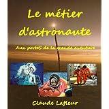 Le métier d'astronaute (French Edition)