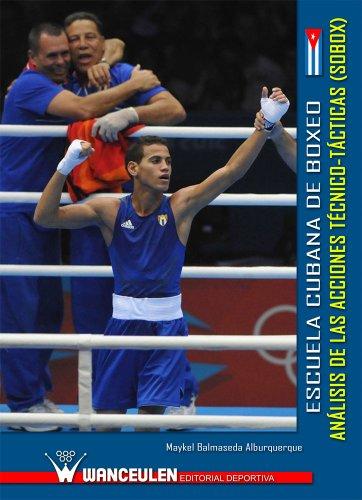 Descargar Libro Escuela Cubana De Boxeo. Análisis De Las Acciones Técnico-tácticas Maykel Balmaseda Alburquerque