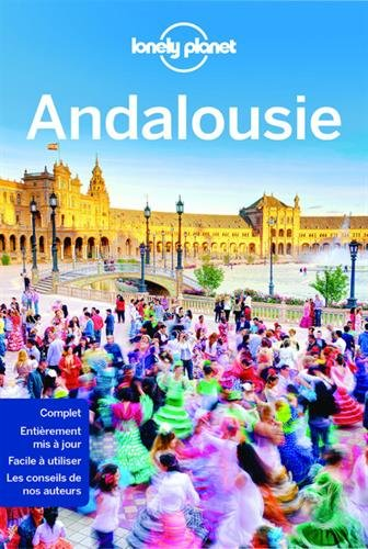 Andalousie - 8ed Broché – 14 avril 2016 Lonely Planet LONELY PLANET 2816154238 Guide d'Europe TRAVEL / Europe / General