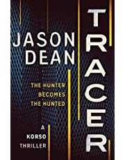Tracer: A gripping thriller full of intrigue and suspense (Korso Thrillers Book 1)